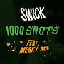 Swick - 1000 Shots ft. Merky Ace
