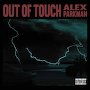 Alex Parkman - Out Of Touch