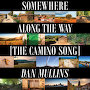 Dan Mullins  - Somewhere Along The Way (The Camino Song)