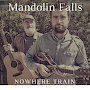 Mandolin Falls - Nowhere Train