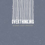 Hands Like Houses  - Overthinking
