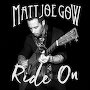 Matt Joe Gow - Ride On
