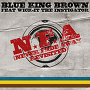 Blue King Brown - N.F.A (Never Fade Away Revisited)
