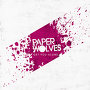Paper Wolves - Get You Alone