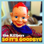 The Killjoys - So It's Goodbye