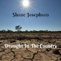 Shane Josephson - Drought In The Country