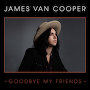 James Van Cooper - Goodbye My Friends