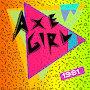 Axe Girl - 1981