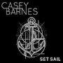 Casey Barnes - Set Sail