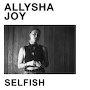 Allysha Joy - Selfish