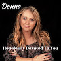 Donna - Hopelessly Devoted To You