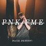 PNK FME - Dark Demons