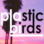 Plastic Birds - California Candy Skies
