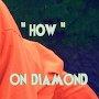 On Diamond - How