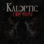 Kaloptic - Drown