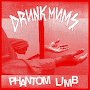 Drunk Mums  - Phantom Limb
