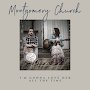 Montgomery Church - I'm Gonna Love Her All The Time