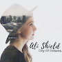 Ali Shield - City Of Dreams
