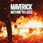 Maverick - Nothin' To Lose