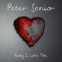 Peter Senior - Baby I Love You