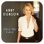 Abby Dobson - Give Me Love