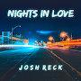 Josh Reck - Nights In Love