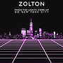 Zolton - When The Lights Come Up On New York City