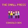 The Small Press - Console Kids