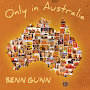 Benn Gunn - Only In Australia