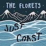 The Florets - Just Coast