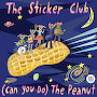 The Sticker Club - (Can You Do) The Peanut