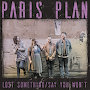 Paris Plan - Lost Something