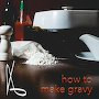 The Tracking Crew - How To Make Gravy