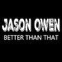 Jason Owen - Better Than That