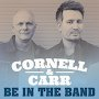 Cornell & Carr - Be In The Band