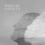 Soulful Ghosts - Told You So