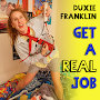 Duxie Franklin - Get a Real Job