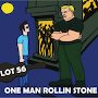 Lot56 - One Man Rollin' Stone