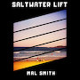 Mal Smith - Saltwater Lift