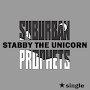 Suburban Prophets - STABBY the UNICORN