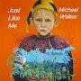 Michael Walker - Just Like Me