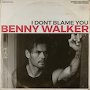 Benny Walker - I Don't Blame You