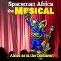 Spaceman Africa the Musical  - Bondage Bob
