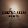 Electric State - Get In You