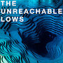 The Unreachable Lows - Your Heart Will Break