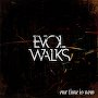 Evol Walks - Our Time is Now