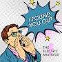 The Electric Mistress - I Found You Out