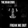 The Dead Ends - Freak Me Out