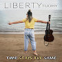 Liberty Tuohy - TIME STAYS THE SAME