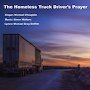 Michael Gray Griffith & Simon Walters  - The Homeless Truck Driver's Prayer